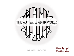 BE MY RAILS Autism ADHD World